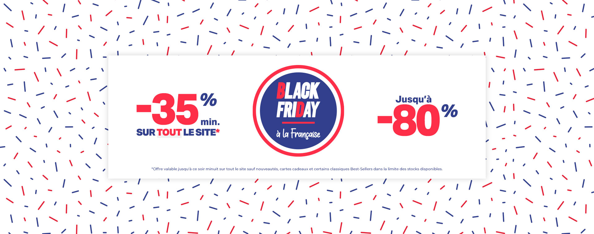 Black Friday tout à -35%
